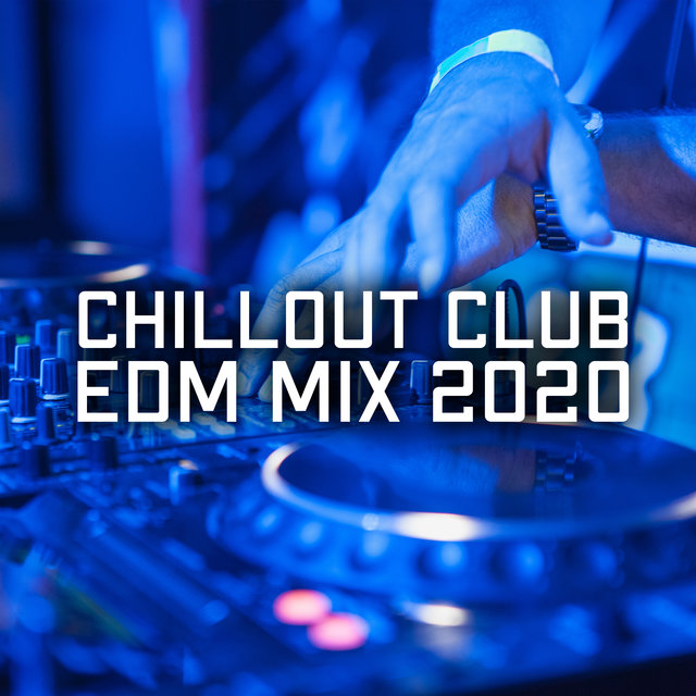 Chillout Club EDM Mix 2020