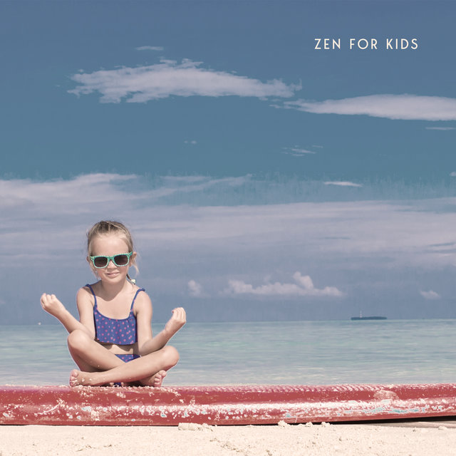 Zen for Kids: Meditation and Yoga Background Music