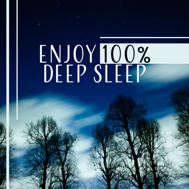 Enjoy 100% Deep Sleep - Relaxing Music for Nightly Relaxation, Recovery & Replenishment, Atmospheric Background to Help You Sleep