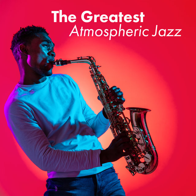 The Greatest Atmospheric Jazz