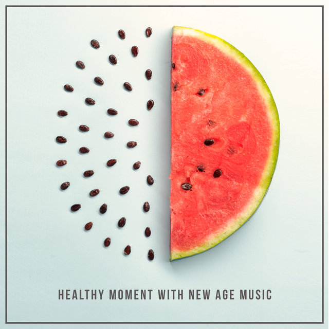 Healthy Moment with New Age Music (Massage and Body Care, Home Spa Therapy)