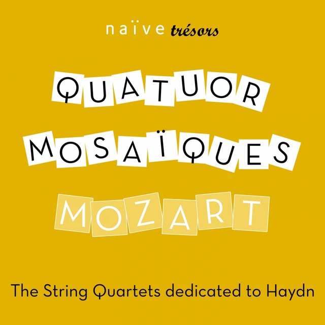 Mozart: The String Quartets Dedicated to Haydn