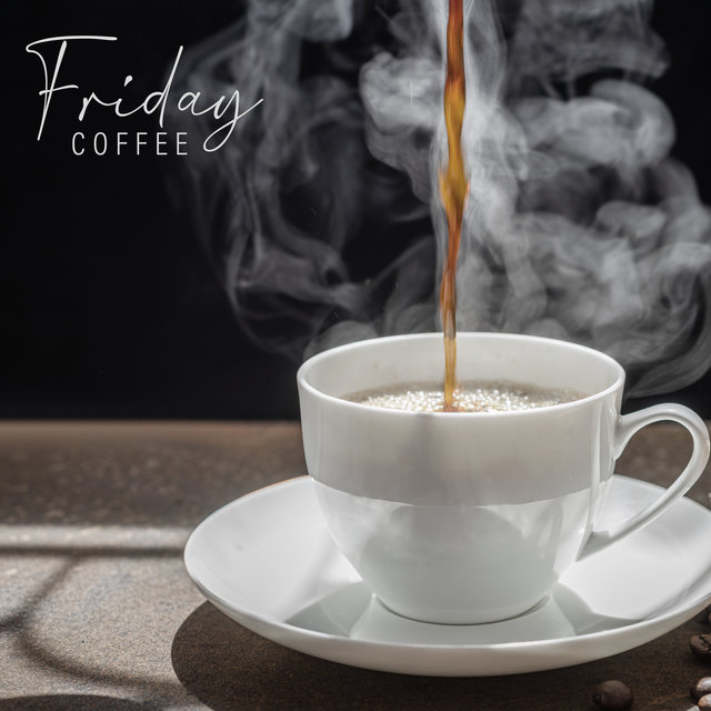 Friday Coffee - Instrumental Songs for Relaxation, Restaurant, Cafe, Mellow Jazz 2020, Time for Break