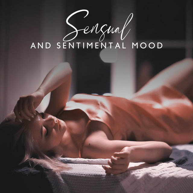 Sensual and Sentimental Mood - Romantic Smooth Jazz Instrumental Music