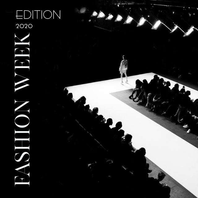 Edition 2020 Fashion Week: New Chillout for Fashion Week, Runway Music, Fresh Music, Lounge Music