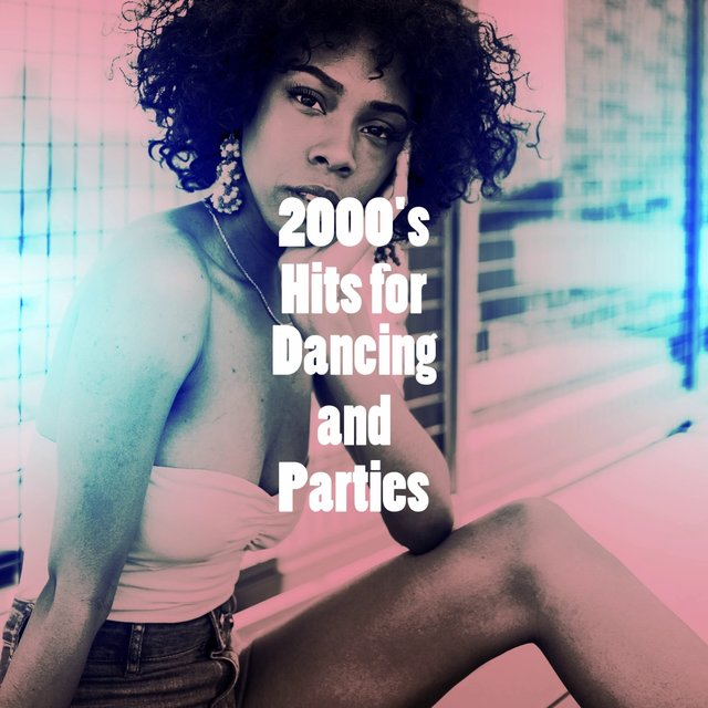 2000's Hits for Dancing and Parties