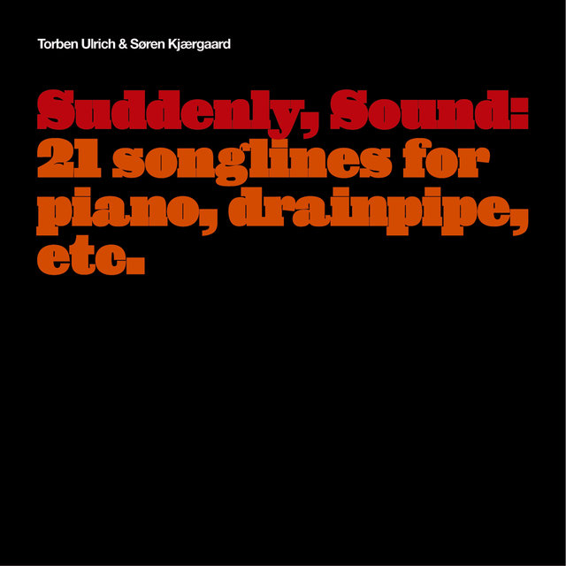 Suddenly, Sound: 21 Songlines for Piano, Drainpipe, Etc.