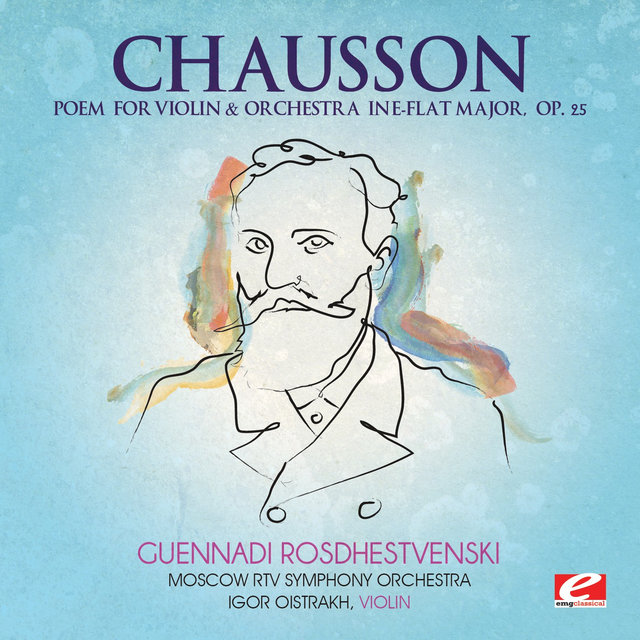 Chausson: Poem for Violin and Orchestra in E-Flat Major, Op. 25 (Digitally Remastered)