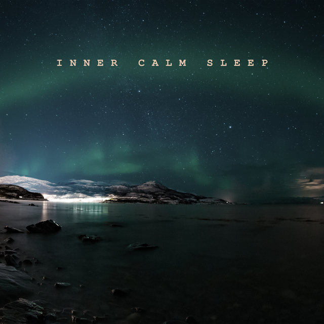 Inner Calm Sleep - Bedtime Music, Deep Harmony, Regeneration During Sleep, Sleep Hypnosis, Calm Nerves, Reduce Stress