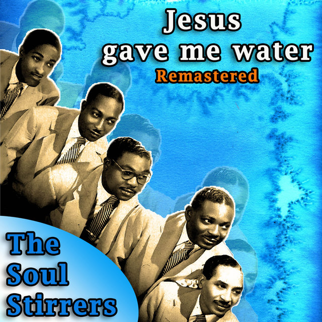 Jesus Gave Me Water (Remastered)