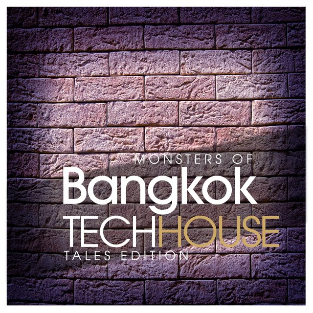 Monsters Of Bangkok Tech House Tales Edition