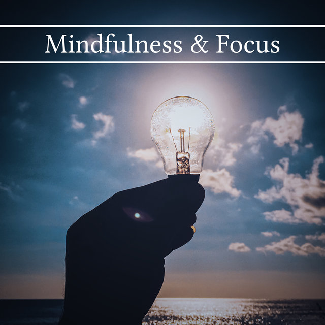 Mindfulness & Focus - Concentration, Calm Your Mind, Stress Relief, Learning & Reading
