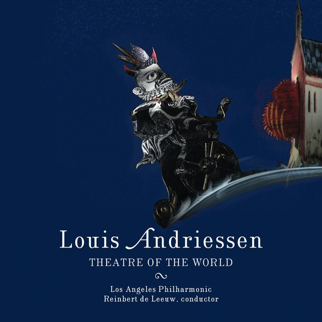 Andriessen: Theatre of the World