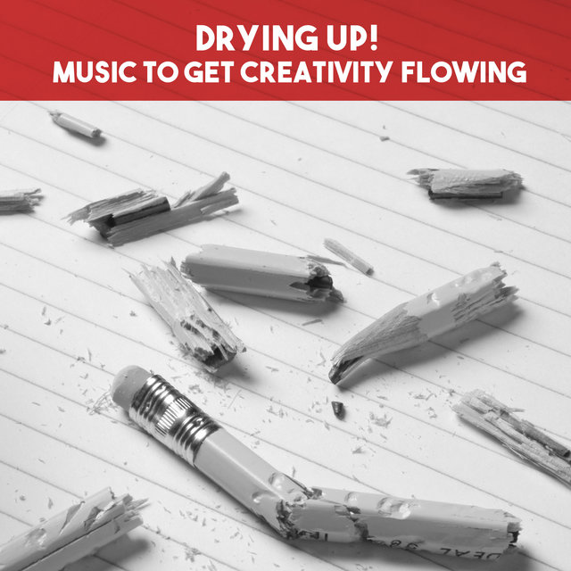Drying Up! Music to Get Creativity Flowing