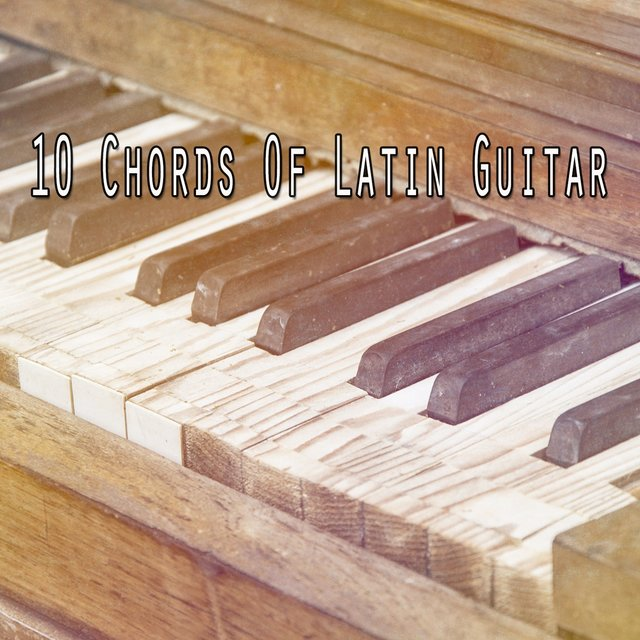 10 Chords of Latin Guitar