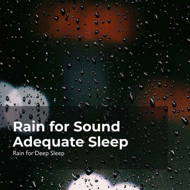 Rain for Sound Adequate Sleep