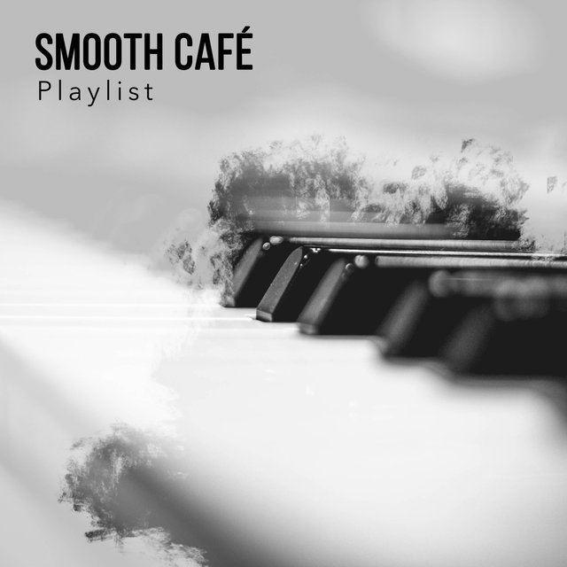Smooth Café Therapy Playlist