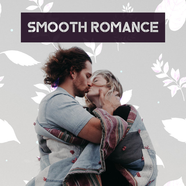 Smooth Romance: Romantic Jazz Music for Couples in Love