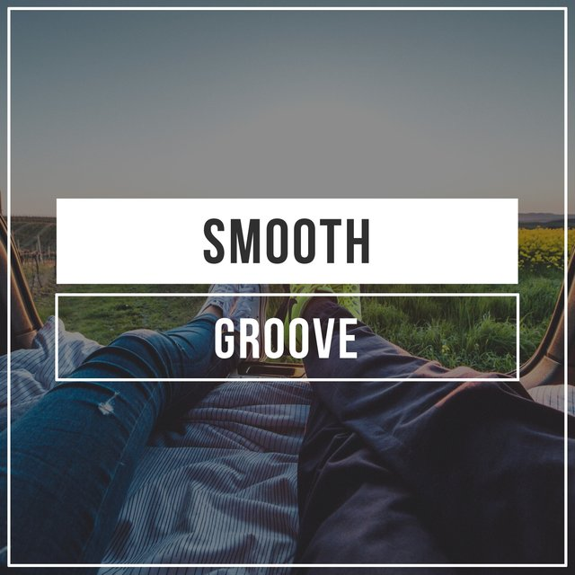 # Smooth Groove