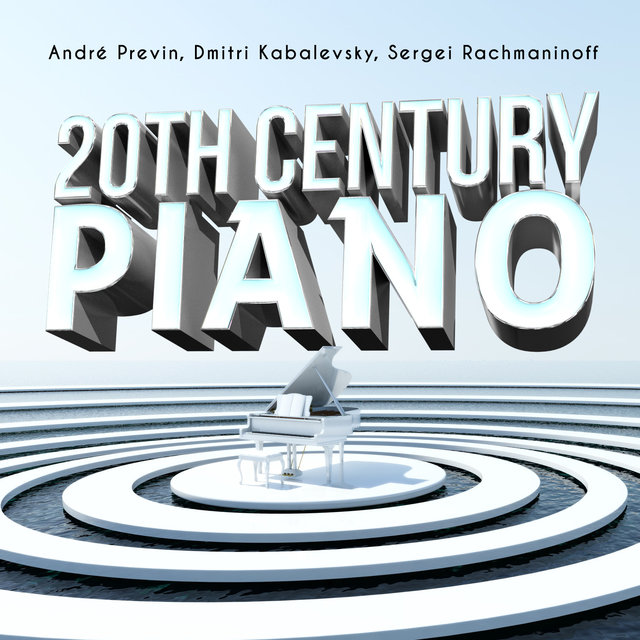 André Previn, Dmitri Kabalevsky, Sergei Rachmaninoff: 20th Century Piano