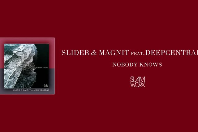 Slider & Magnit Ft. Deepcentral - Nobody Knows
