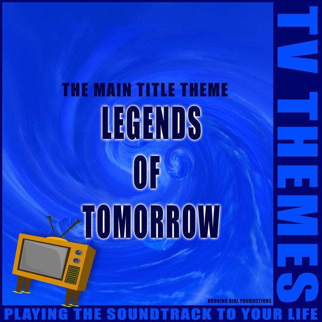 Legends of Tomorrow - The Main Title Theme