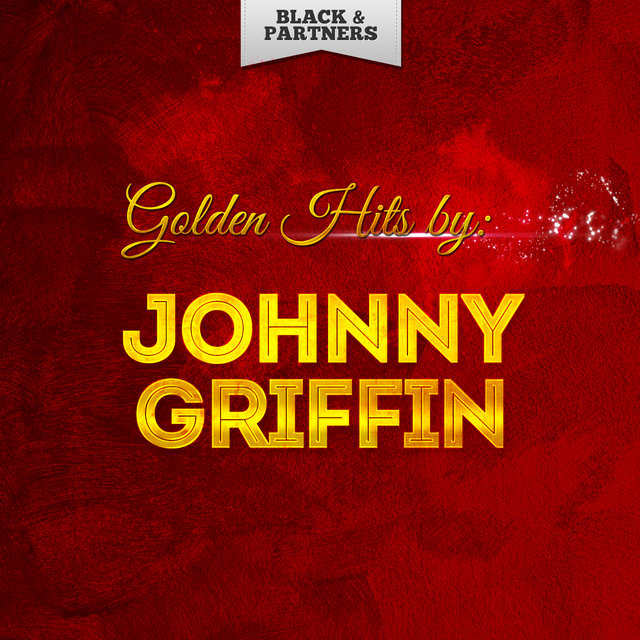 Golden Hits By Johnny Griffin