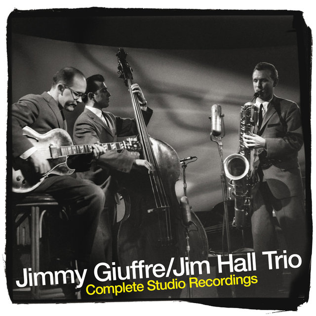 The Jimmy Giuffre and Jim Hall Trio Complete Studio Recordings