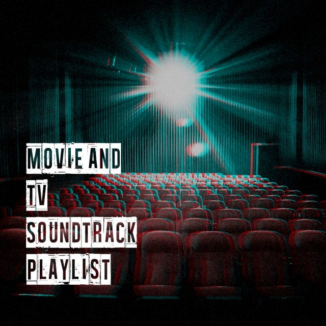 Movie and TV Soundtrack Playlist