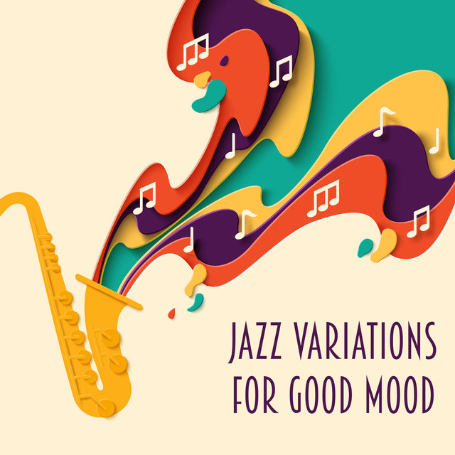 Jazz Variations for Good Mood: Dose of Musical Positive Energy