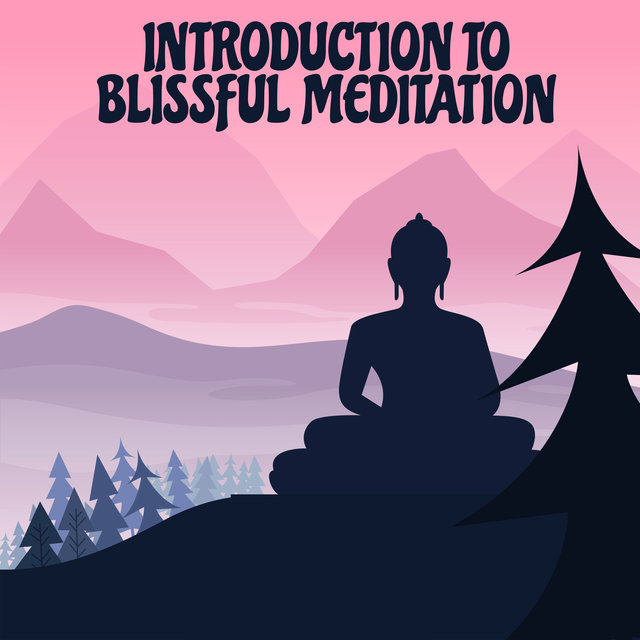 Introduction to Blissful Meditation - Ambient New Age, Nature Sounds, Deep Mindfulness