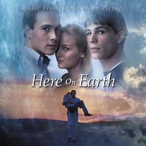 Here On Earth (Motion Picture Soundtrack)