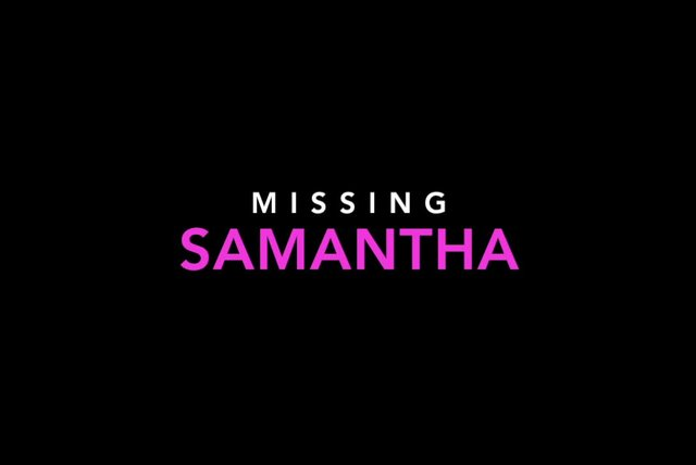 Samantha - Missing
