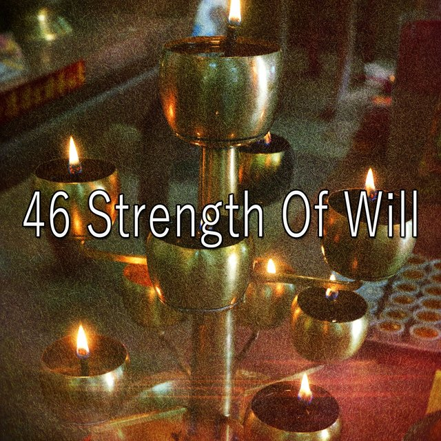 46 Strength of Will
