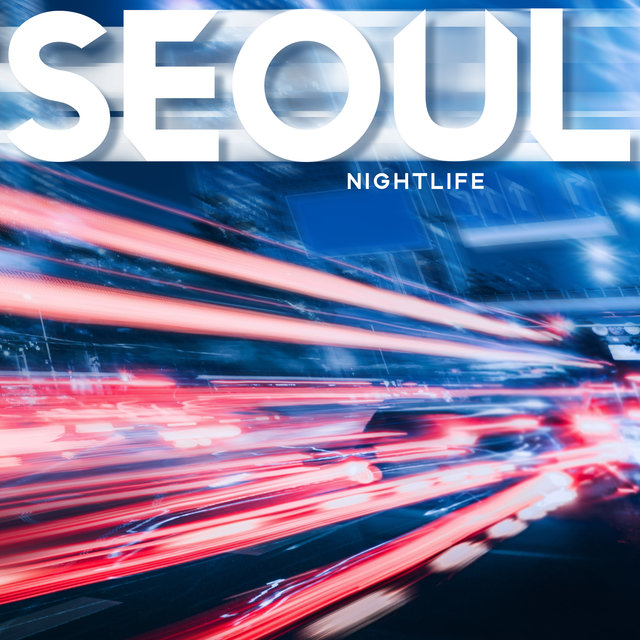 Seoul Nightlife – Asian Chillout Sounds