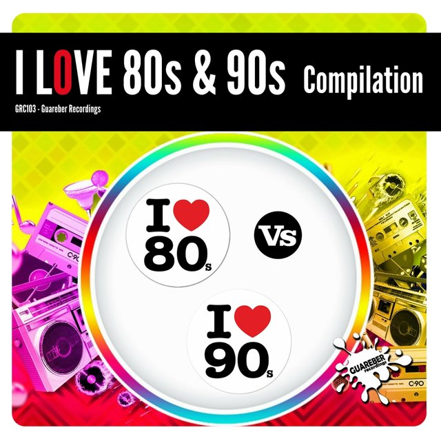 I Love 80s & 90s Compilation