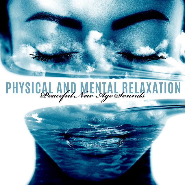 Physical and Mental Relaxation – Peaceful New Age Sounds, Spa Therapy, Meditation and Regeneration