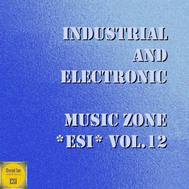 Industrial And Electronic - Music Zone ESI Vol. 12