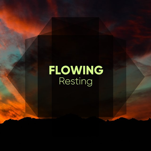 # Flowing Resting