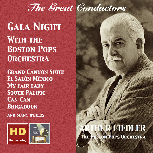 The Great Conductors: Arthur Fiedler – Gala Night with the Boston Pops Orchestra (Remastered 2016)