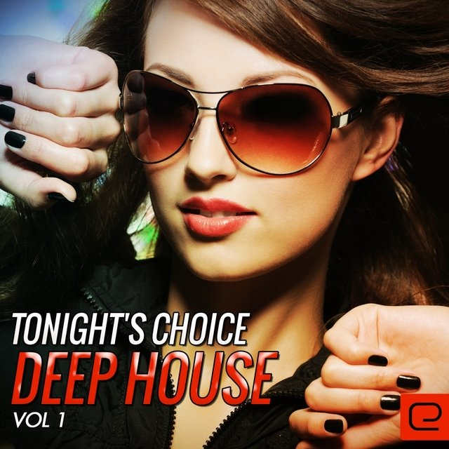 Tonight's Choice: Deep House, Vol. 1