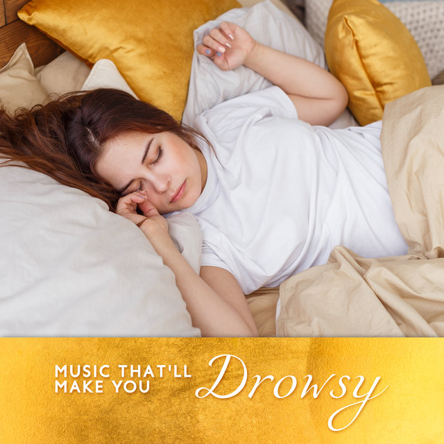 Music That'll Make You Drowsy