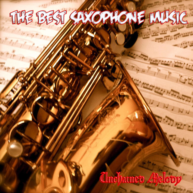 The Best Saxophone Music. Unchained Melody