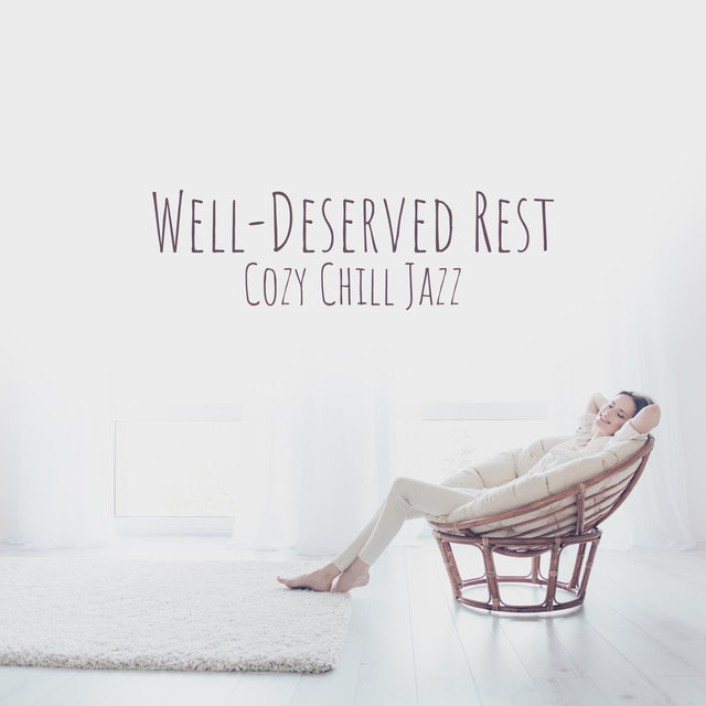 Well-Deserved Rest (Cozy Chill Jazz after Tiring Day)