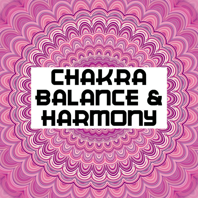 Chakra Balance & Harmony - Peaceful Ambient Moments of Meditation, Deep Relaxation and Calmness