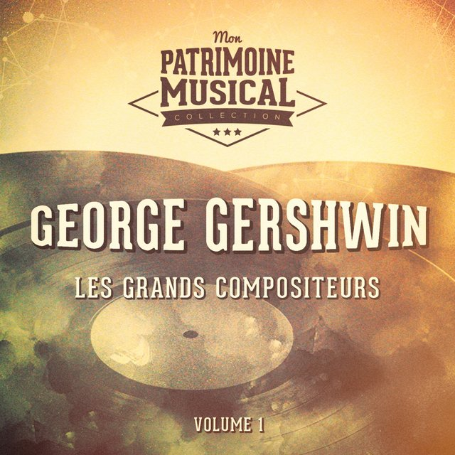 Les grands compositeurs : George Gershwin, Vol. 1