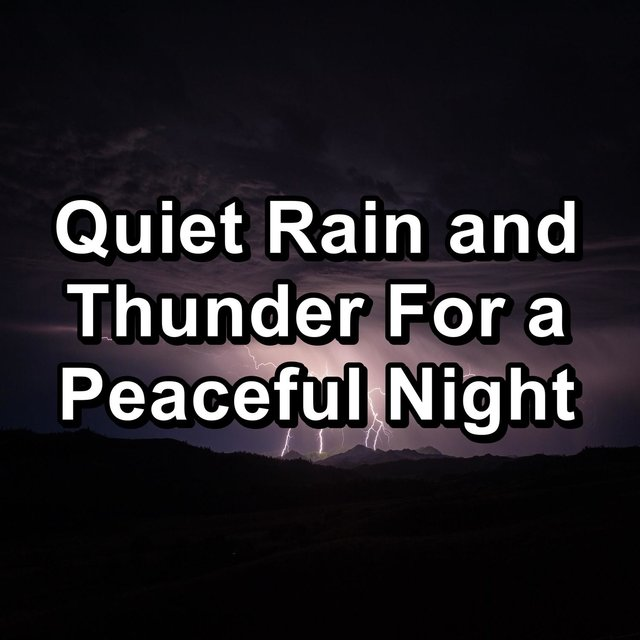 Quiet Rain and Thunder For a Peaceful Night