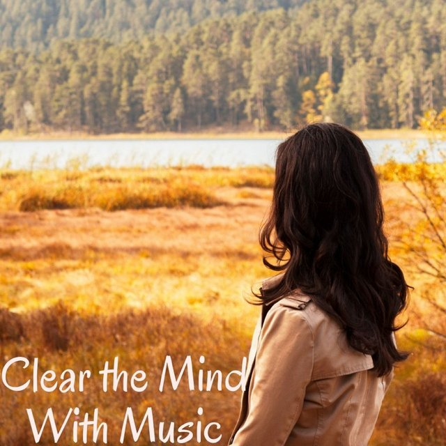 Clear the Mind with Music
