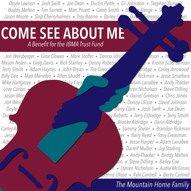 Come See About Me (A Benefit for the IBMA Trust Fund)