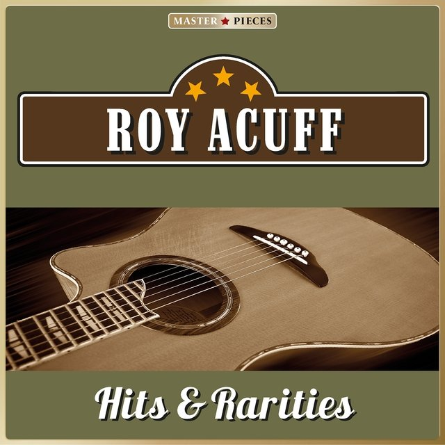 Masterpieces Presents Roy Acuff, Hits & Rarities (25 Country Songs)